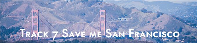 Track 7 旧金山 Save me San Francisco